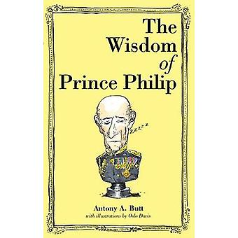 The Wisdom of Prince Philip by Antony A Butt - 9781743790755 Book