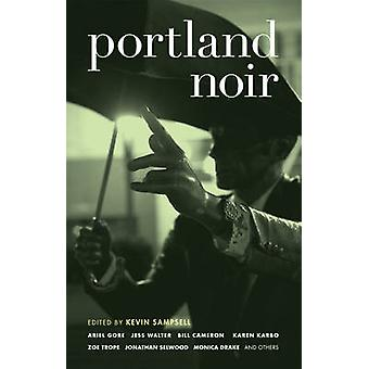 Portland Noir by Kevin Sampsell - 9781933354798 Book