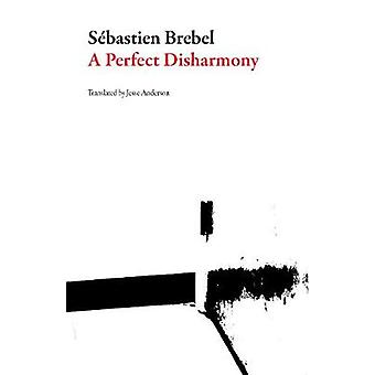 A Perfect Disharmony by Saebastien Brebel - 9781943150281 Book