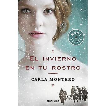 El Invierno En Tu Rostro by Carla Montero - 9788466340625 Book