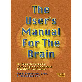 Users Manual For The Brain Volume I by Bob Bodenhamer