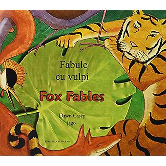Fox Fables in Romanian and English by Dawn Casey - Jago - 97818461102
