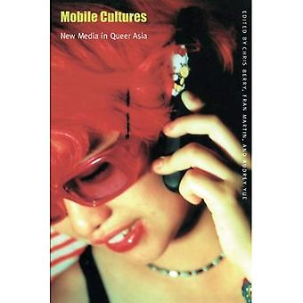 Mobile Cultures: New Media in Queer Asia