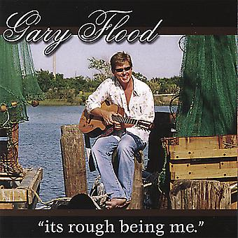 Gary Flood - seine Rough Being Me [CD] USA import