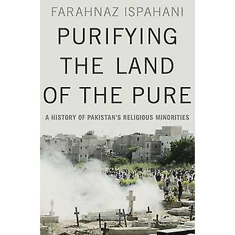 Purifying the Land of the Pure - A History of Pakistan's Religious Min