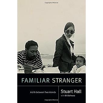 身近な見知らぬ人 - スチュアート ・ ホールで 2 つの島の間の生活 - ビル S
