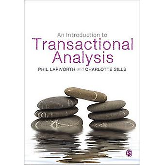 An Introduction to Transactional Analysis - Helping People Change by P