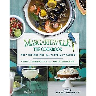 Margaritaville - The Cookbook - Relaxed Recipes for a Taste of Paradise