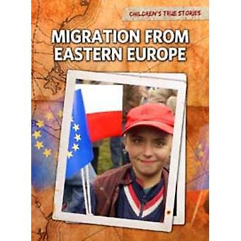 Migration from Eastern Europe by Nick Hunter - 9781406222371 Book