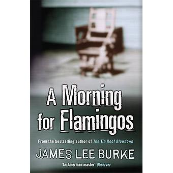 A Morning For Flamingos by James Lee Burke - 9781409155942 Book