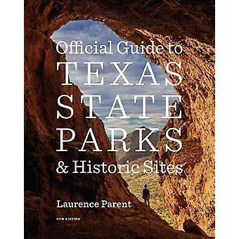 Official Guide to Texas State Parks and Historic Sites - New Edition b