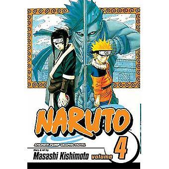 Naruto - v. 4 by Masashi Kishimoto - Masashi Kishimoto - 9781591163589
