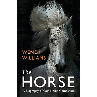 Hästen - en biografi över vår ädla följeslagare av Wendy Williams - 978