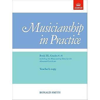 Musicianship in Practice - Book III - Grades 6-8 - Teacher's & Pupil's