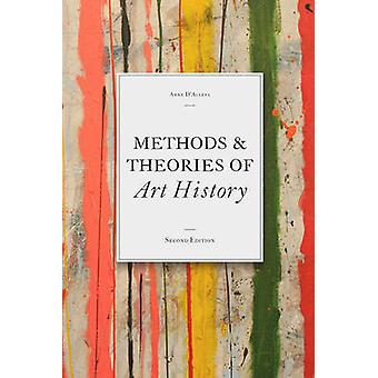 Methods & Theories of Art History (2nd Revised edition) by Anne D'All