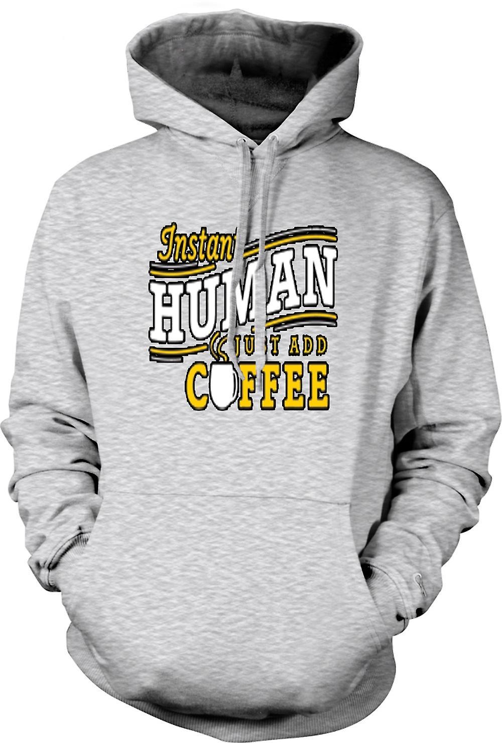 Mens Hoodie - Instant human, just add Coffee
