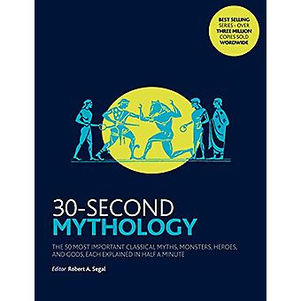 30-Second Mythology - The 50 most important classical gods and goddess