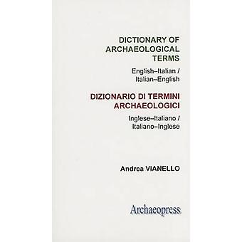 Dictionary of Archaeological Terms by Andrea Vianello - 9781905739493