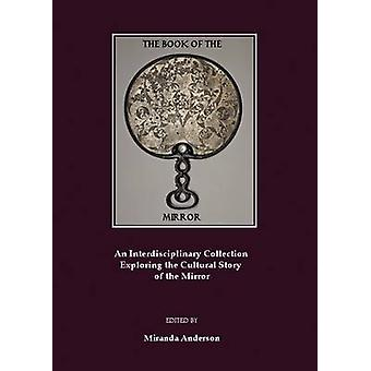 The Book of the Mirror - An Interdisciplinary Collection Exploring the