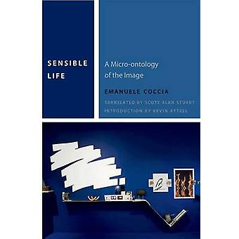 Sensible Life - A Micro-Ontology of the Image by Emanuele Coccia - Sco