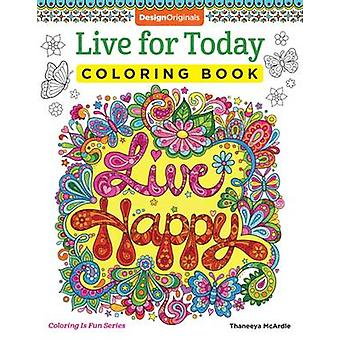 Live for Today Coloring Book by Thaneeya McArdle - 9781497202054 Book
