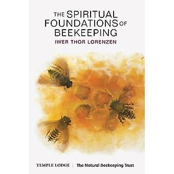The Spiritual Foundations of Beekeeping by Iwer Thor Lorenzen - Paul