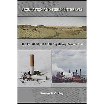Reglamento y los intereses públicos - la posibilidad de buena regulación G