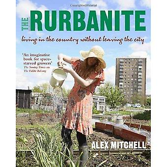 The Rurbanite: Living in the Country without Leaving the City