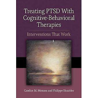 Treating PTSD With Cognitive-Behavioral Therapies: Interventions That Work (Concise Guides on Trauma Care)