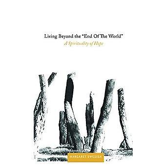 Bor utanför slutet av världen: en andlighet av hopp