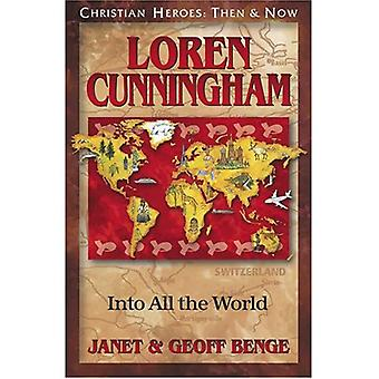 Christian Heroes: Then and Now: Loren Cunningham: Into All the World