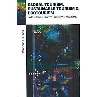 Global Tourism, Sustainable Tourism and Action Plans: Code of Ethics, Charter, Guidelines, Resolutions