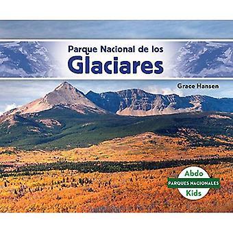 Parque Nacional De Los Glaciares/ Glacier National Park (Parques Nacionales/ National Parks)