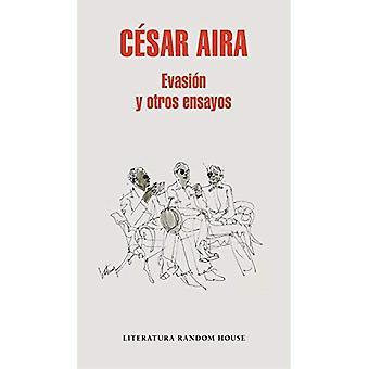Evasi n Y Otros Ensayos /� Escape and Other Essays