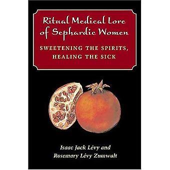 Rituella medicinsk Lore av sefardiska kvinnor: sötning andarna, botade sjuka