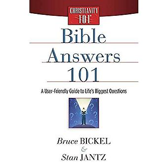 Bible Answers 101: A User-Friendly Guide to Life's Biggest Questions (Christianity 101)