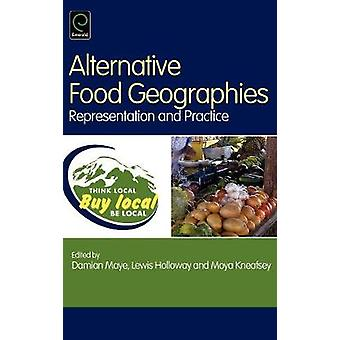 Alternative Food Geographies Representation and Practice by Holloway & Lewis