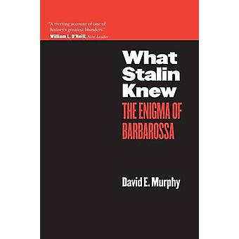 What Stalin Knew The Enigma of Barbarossa by Murphy & David E.