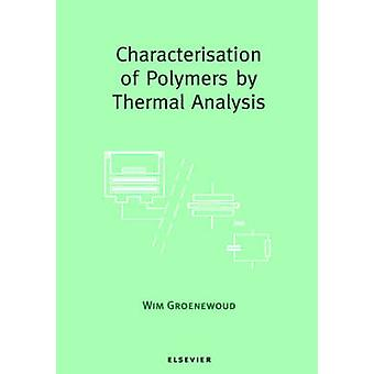 Characterisation of Polymers by Thermal Analysis by Groenewoud & W. M.