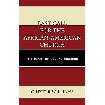 Last Call for the AfricanAmerican Church by Williams