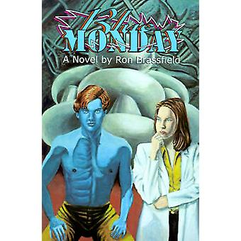 Blue Monday par Brassfield & Ron
