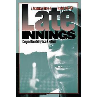 Späten Innings A dokumentarische Geschichte des Baseball 19451972 von Sullivan & Dean A.