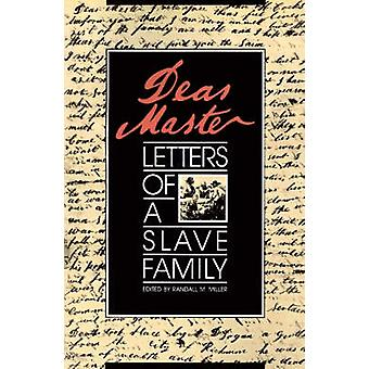 Dear Master Letters of a Slave Family by Miller & Randall M.