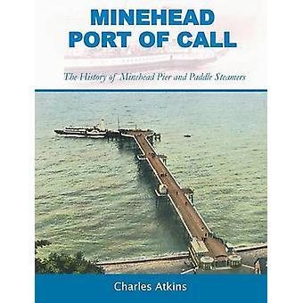 Minehead scalo la storia di Minehead Pier e piroscafi di Atkins & Charles