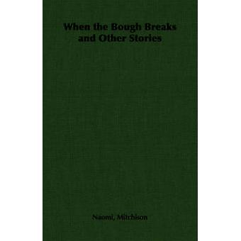 When the Bough Breaks and Other Stories by Mitchison & Naomi