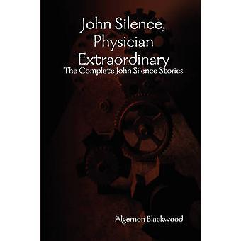 John Silence Physician Extraordinary by Blackwood & Algernon