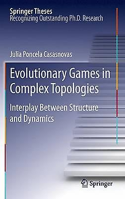 Evolutionary Games in Complex Topologies  Interplay Between Structure and Dynamics by Poncela Casasnovas & Julia