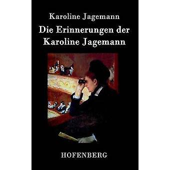 Die Erinnerungen der Karoline Jagemann by Karoline Jagemann