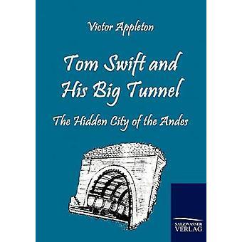 Tom Swift und seine große Tunnel von Appleton & Victor & II