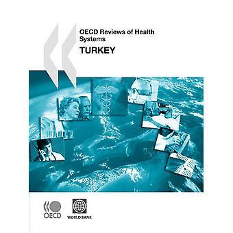 OECD vurderinger av helse SystemsExamens de lOCDE des systmes de sant OECD vurderinger av helse SystemsExamens de lOCDE des systmes de sant Tyrkia 2008 av OECD Publishing